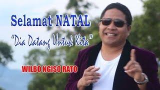 """SELAMAT NATAL """"Dia Datang Untuk Kita"""" - Wilbo Ngiso Rato, Lagu Natal Terbaru 2018"""