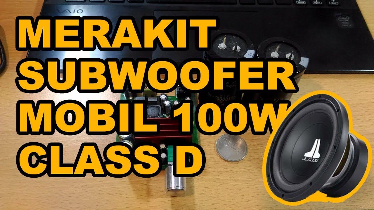 Merakit Power Amplifier Subwoofer Untuk Mobil 100w Audio 2x100w Class D Circuit Hip4081a 200w