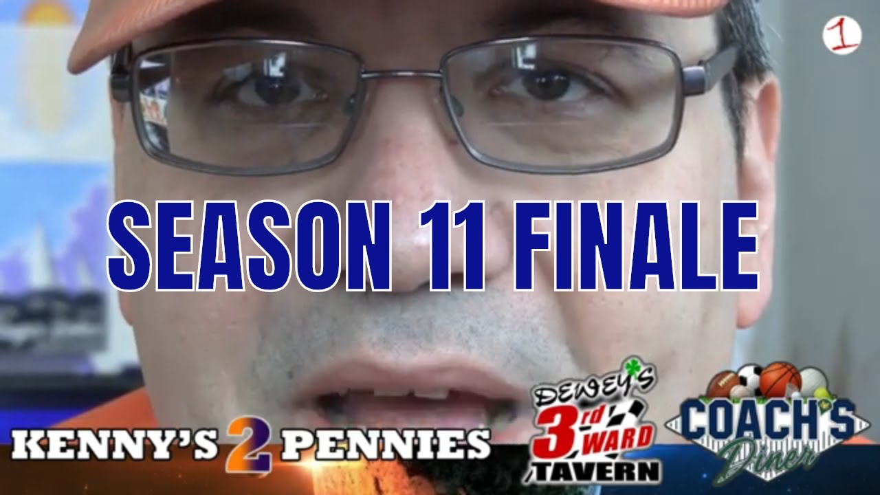 KENNY'S 2 PENNIES: Season 11 finale (podcast)