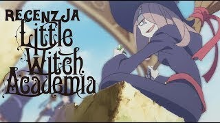 Little Witch Academia (TV) - recenzja anime