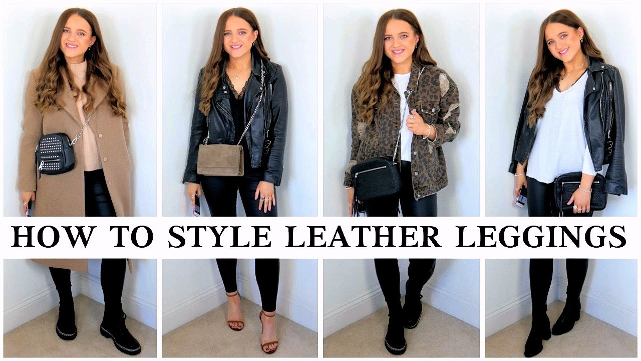 Leather Leggings Outfit Ideas 5 Ways To Style Leather Pants Lookbook 2019 Youtube