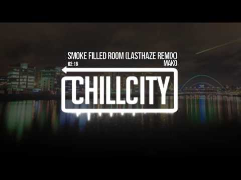 Mako - Smoke Filled Room (Lasthaze Remix)