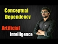 Conceptual Dependency in hindi | Artificial Intelligence | #27
