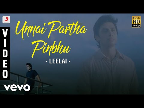 Leelai - Unnai Partha Pinbhu Video | Shiv Pandit, Manasi Parekh