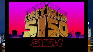 The Corey Holcomb 5150 Show  1-5-2021
