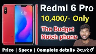 Redmi 6 Pro - The Budget Notch Phone 🔥🔥 Price Specs & Complete details || in Telugu