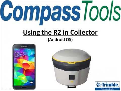 How To use the Trimble R2 GNSS Receiver in Collector (Android OS)