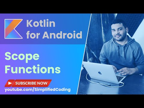 Kotlin Scope Functions Tutorial - let, run, with, apply and also