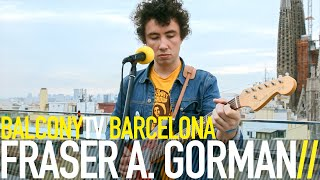 FRASER A. GORMAN - NEVER GONNA HOLD YOU (LIKE I DO) (BalconyTV)