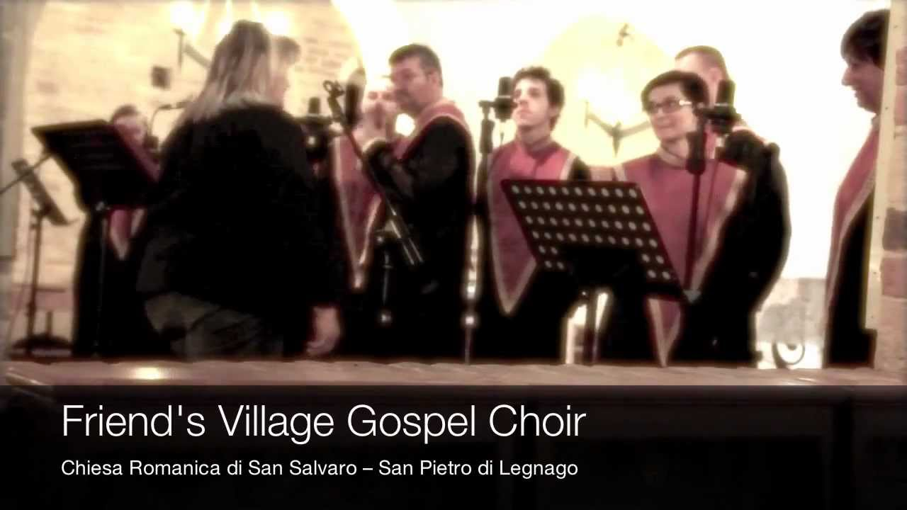 San Pietro Di Legnago Verona the friend's village gospel choir - for every mountain @ san