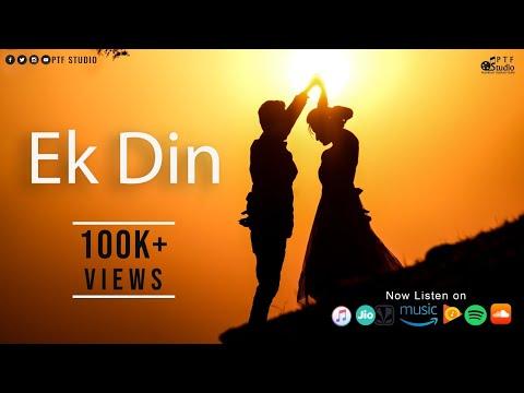 Ek Din (Official Video) | Tushar Solanki | Pushkar Sahu | PTF Studio | Latest Chhattisgarh Video