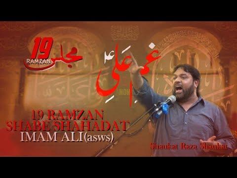 Shaukat raza Shaukat   Majlis 19th Ramzan   Shahadat e ALI ,asws.