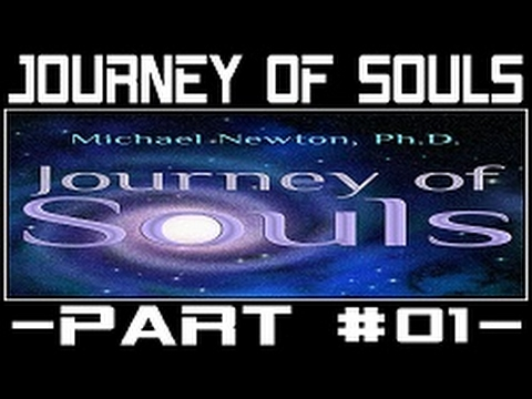 Michael Newton Journey of Souls #01 - Case Studies of Life Between Lives