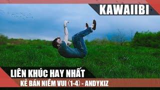 Liên Khúc: Kẻ Bán Niềm Vui (1-4) - Andykiz [ Video Lyrics ]
