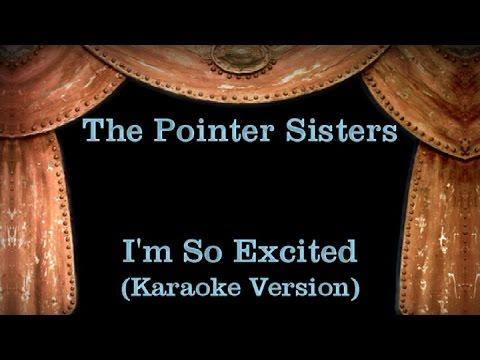 The Pointer Sisters - I'm So Excited - Lyrics (Karaoke Version)