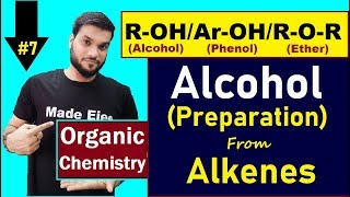 Alcohol Preparation By Alkenes (By Acid Catalysed Hydration) With Mechanism | 12thOrganic | NEET JEE
