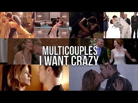Multicouples (100) || I Want Crazy