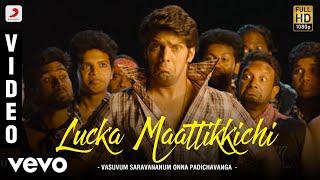 Vasuvum Saravananum Onna Padichavanga – Lucka Maattikkichi Lyric