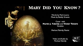 Mary Did You Know? 2019 Cover of  M.Lowry and B.Greene song. Martin Tubridy/Victor Tenore, soloists