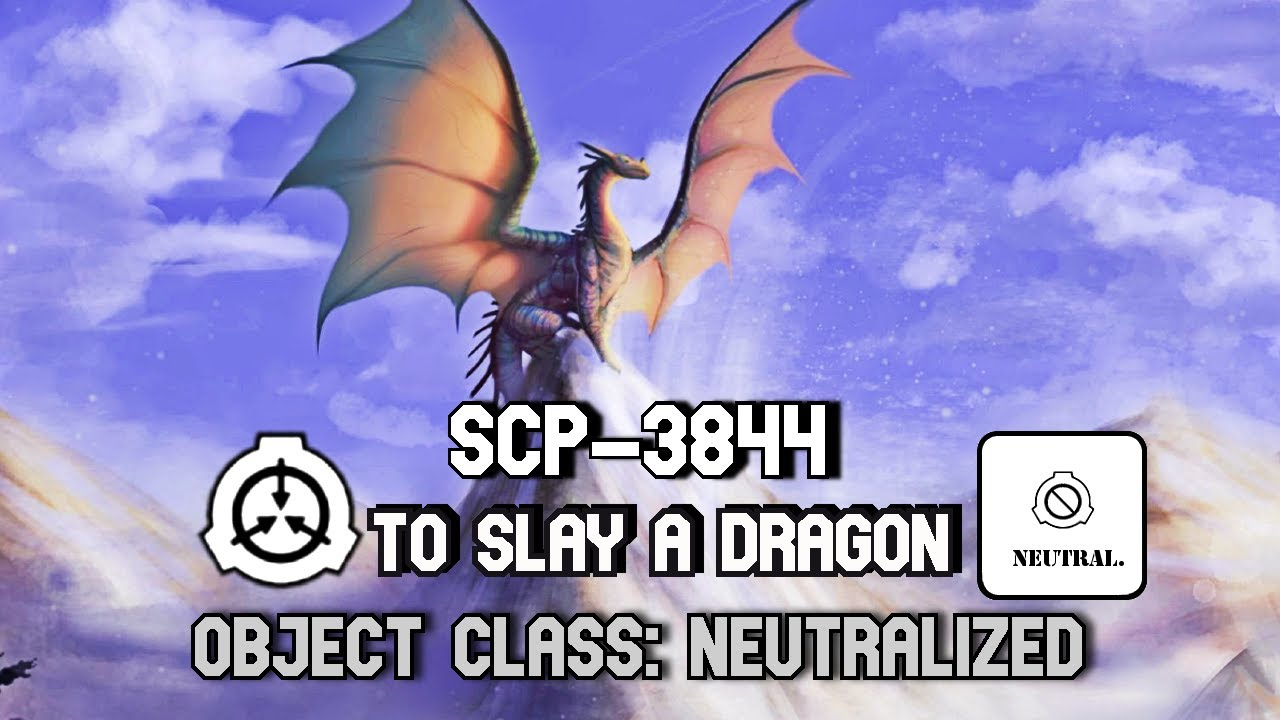 SCP-3844 To Slay a Dragon | object class neutralized | SCP creatures / monsters