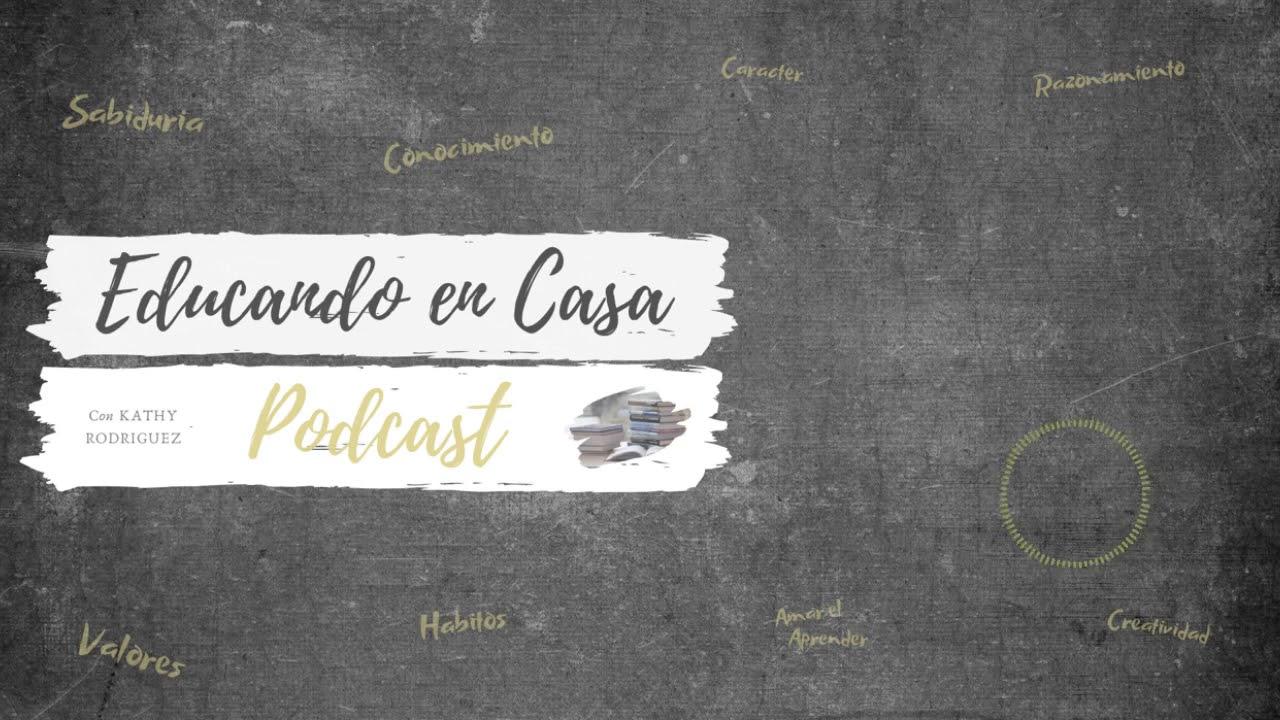 Educando En Casa Podcast | Episodio #17- Las Etapas del Arte del Lenguaje
