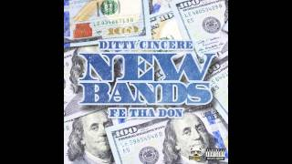 Download Ditty Cincere (Ft. Fe Tha Don) - New Bands (Official Single) MP3 song and Music Video