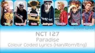 Video NCT 127 (엔씨티 127) - Paradise Colour Coded Lyrics (Han/Rom/Eng) download MP3, 3GP, MP4, WEBM, AVI, FLV Maret 2018