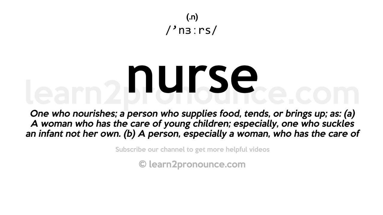 Pronunciation of Nurse  Definition of Nurse