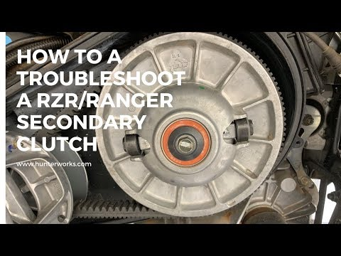 How to troubleshoot 3 of the Polaris RZR and Ranger Secondary Clutches