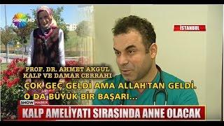 Kalp Kapak Ameliyatı ve Sezeryan aynı anda yapılacak - Prof. Dr. Ahmet AKGÜL