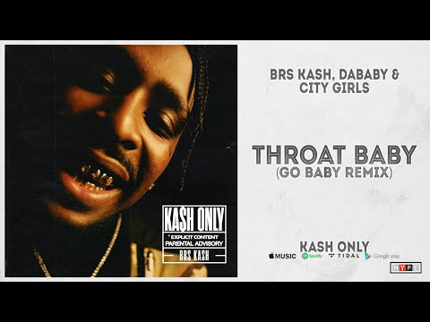 """BRS Kash, DaBaby & City Girls – """"Throat Baby (Go Baby)"""" [Remix] (Kash Only)"""