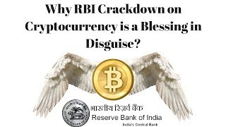 Why RBI Crackdown on CryptoCurrency Is A Blessing In Disguise?