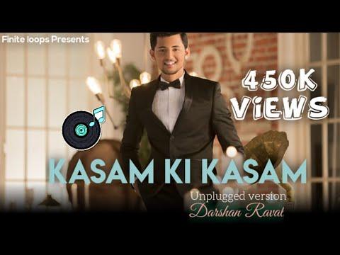 Kasam Ki Kasam Unplugged Version By Darshan Raval .|| Rahul Jain ||.