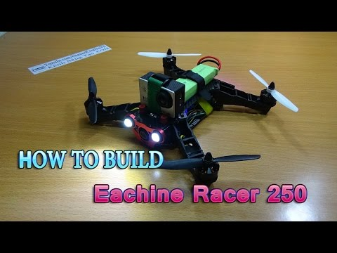 How To Build a Eachine Racer 250 DIY Kit Naze32 | Racing FPV Quadcopter