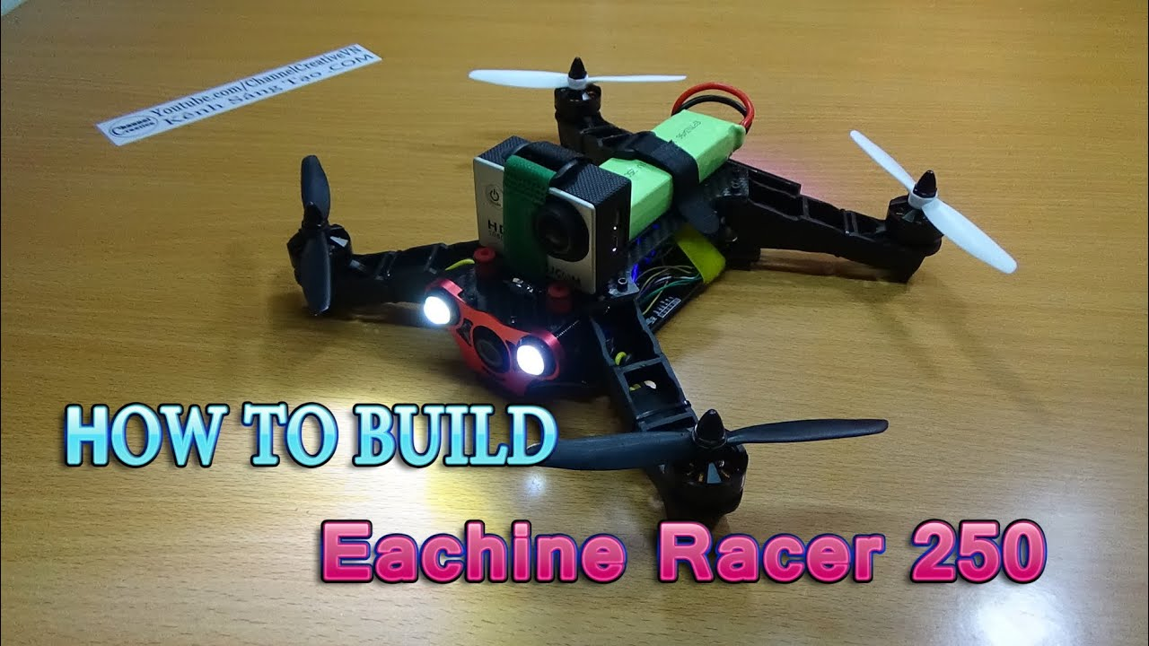 How To Build A Eachine Racer 250 Diy Kit Naze32 Racing Fpv Quadcopter Wiring Diagram Youtube