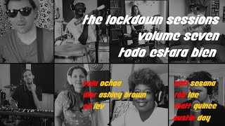The Lockdown Sessions | Todo Estara Bien/We will Sing Again | DC Collective