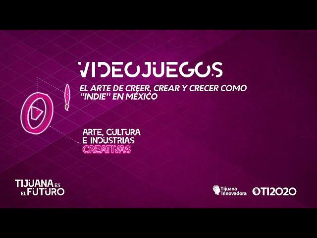 EL ARTE DE CREER, CREAR Y CRECER COMO ''INDIE'' EN MÉXICO