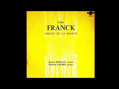 Franck: Violin Sonata (Pierre Doukan, violin; Therese Cochet, piano)