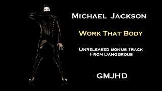 Michael Jackson - Work That Body [ HD ] - Unreleased From Dangerous - GMJHD
