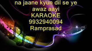 Na jane kyun dil se Karaoke by Ramprasad 9932940094