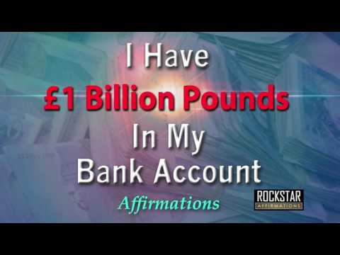 I Have £1 Billion Pounds in my Bank Account - Super-Charged Affirmations