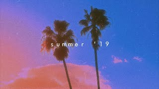 songs that bring you back to summer '19