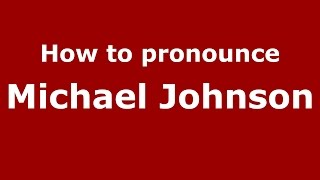 How to pronounce Michael Johnson (American English/US)  - PronounceNames.com