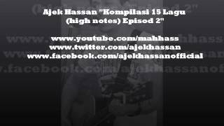 """Ajek Hassan - """"Kompilasi 15 Lagu (high notes) Versi Akustik - Episod 2"""""""