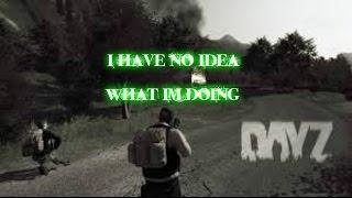Arma 2: DayZ | I Have No Clue
