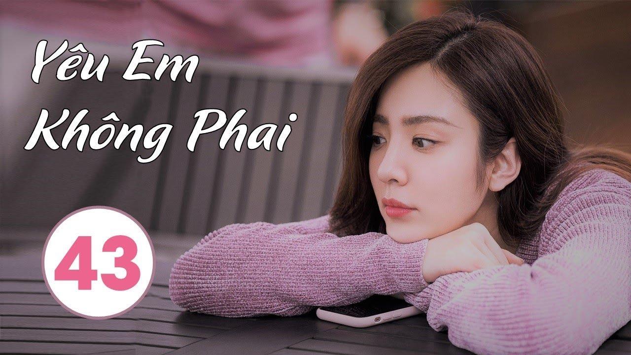 image Phim Bộ Trung Quốc Hay 2020 | Yêu Em Không Phai - Tập 43 (THUYẾT MINH)