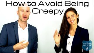 How To Avoid Being Creepy With Girls