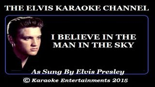 Elvis Presley  Karaoke I Believe In The Man In The Sky