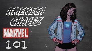 America Chavez – Marvel 101