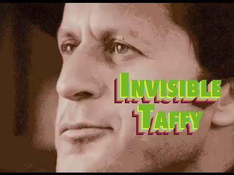 Invisible Taffy